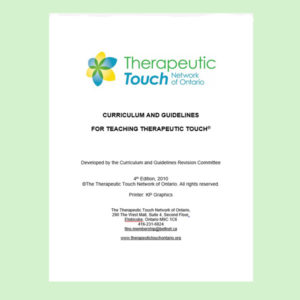 Curriculum and Guidelines for Teaching Therapeutic Touch®