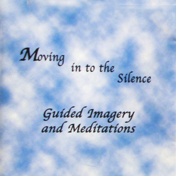 """CD – """"Moving in to the Silence"""" - Guided Meditations"""